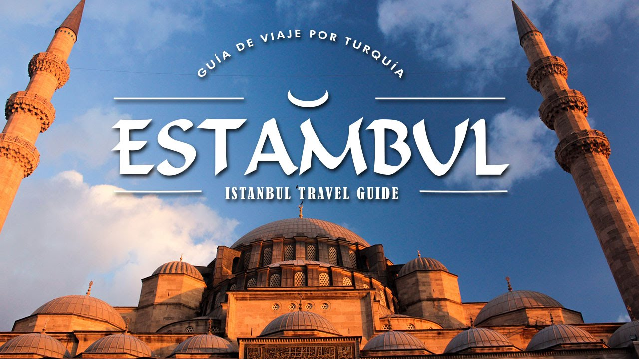 TOP THINGS TO DO IN ISTANBUL TURKEY – GUIA DE ESTAMBUL