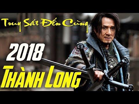 THÀNH LONG 2018 ✔ Phim Chiếu Rạp Mới Nhất l Phim Hành Động Võ Thuật