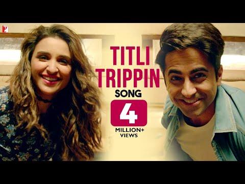 Titli Trippin Song, Meri Pyaari Bindu, Ayushmann, Parineeti, Arijit Singh, Neeti, Sachin-Jigar, Vayu