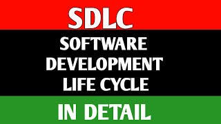 What is SDLC in detail   Software development life cycle Models in Detail