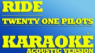 Twenty One Pilots - Ride | KARAOKE ACOUSTIC