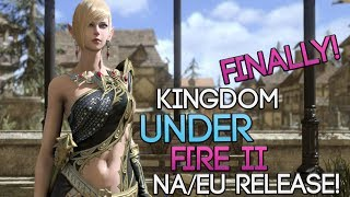 FINALLY! Kingdom Under Fire II Is Coming to NA/EU! It's ABOUT TIME!