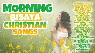 MORNING BISAYA CHRISTIAN SONGS   CHRISTIAN SONGS COMPILATIONS   NONSTOP BISAYA SONGS 2020