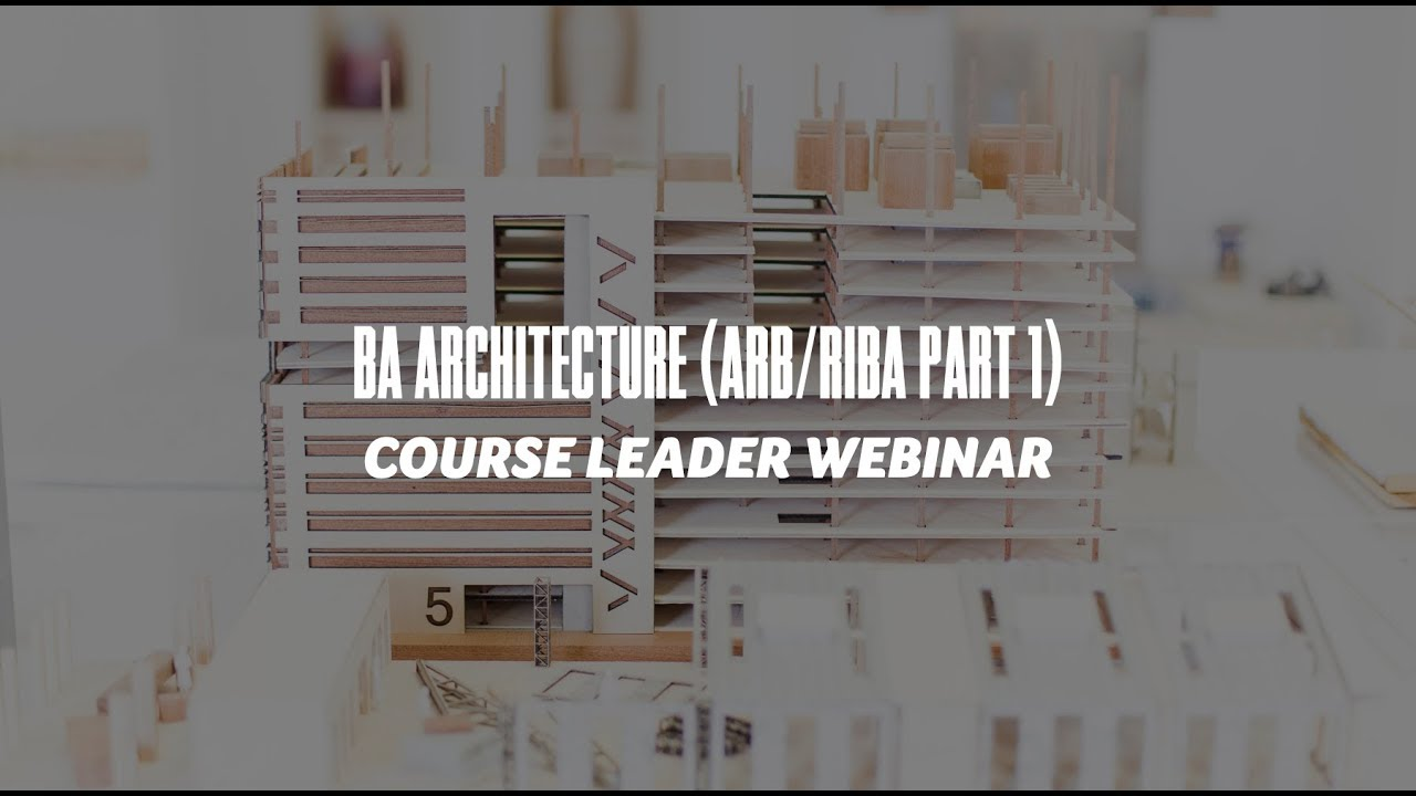 Course Webinar - BA Architecture (ARB/RIBA PART 1)