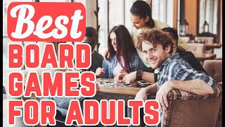Board Games For Adults | 20  Best Board Games For Adults | Choose Your Adult Board Games!