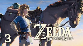 WILD HORSES - Let's Play - The Legend of Zelda: Breath of the Wild - 3 - Walkthrough Playthrough