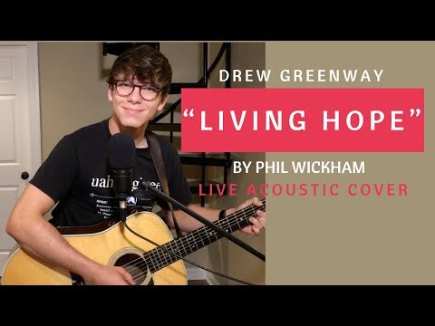 Living Hope - Phil Wickham (Live Acoustic Cover by Drew Greenway)