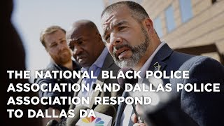 The National Black Police Association and Dallas Police Association respond to Dallas DA