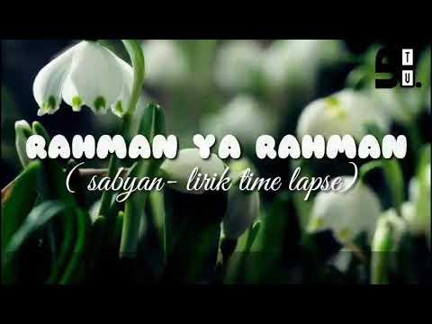 Sholawat Rahman ya rahman - sabyan (lirik time lapse)