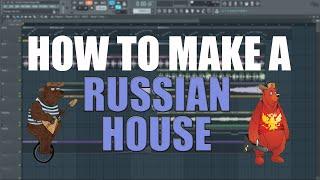 HOW TO MAKE A RUSSIAN HOUSE [FL STUDIO 12]