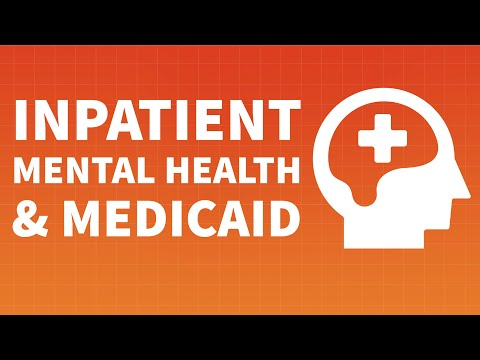 Inpatient Mental Health & Medicaid