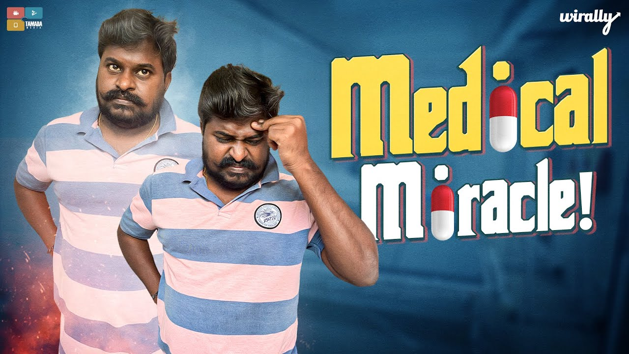 Medical Miracle   Wirally Originals   Tamada Media