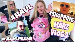 MÄRZ VLOG Teil 2 #Shopping #Haul #Ausflug | coole Mädchen