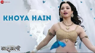 Khoya Hain | Baahubali - The  Beginning | Prabhas & Tamannaah | Neeti Mohan & Kaala Bhairava