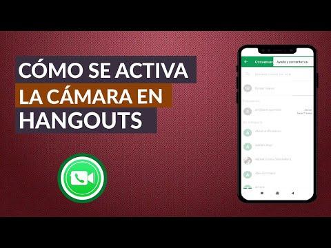 Cómo se Activa la Cámara en Hangouts