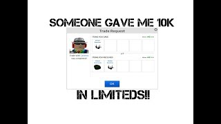 ROBLOX - SOMEONE GAVE ME 10K IN LIMITEDS!!!