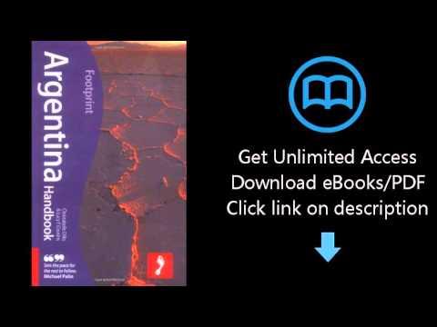 Download Argentina Handbook, 5th: Tread Your Own Path (Footprint Argentina Handbook) PDF