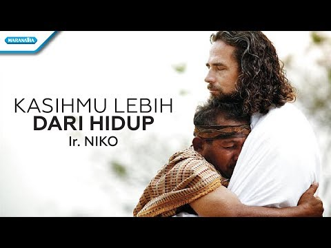 Ir. Niko Njotorahardjo - KasihMu Lebih Dari Hidup (Official Video Lyric)