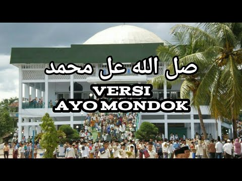 SHOLLALLOH 'ALA MUHAMMAD VERSI AYO MONDOK (MANTAP UNTUK JINGGEL FESHAD)