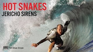 Hot Snakes - Jericho Sirens [FULL ALBUM STREAM]