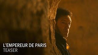 L'Empereur de Paris - Teaser