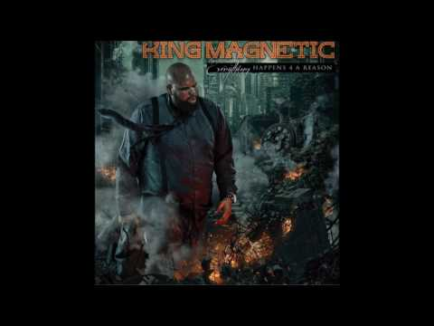 King Magnetic - Everything Happens 4 A Reason (Full Album)