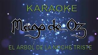 Karaoke Mago De Oz - El Árbol de la Noche Triste