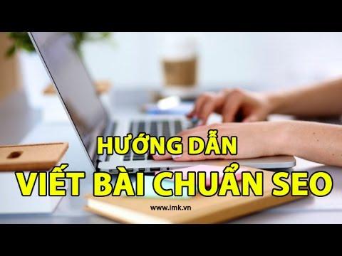 Hướng dẫn cách viết bài chuẩn SEO (phần 1) – IMK Việt Nam