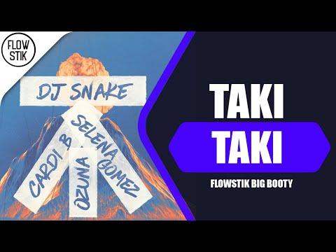 Dj Snake ft Selena Gomez Ozuna & Cardi B - Taki Taki FlowStik Big Booty