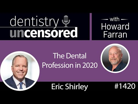 1420 Eric Shirley, President of Patterson Dental, on the Dental Profession in 2020