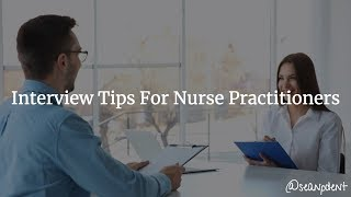 10 Must-Know Interview Tips For Nurse Practitioners