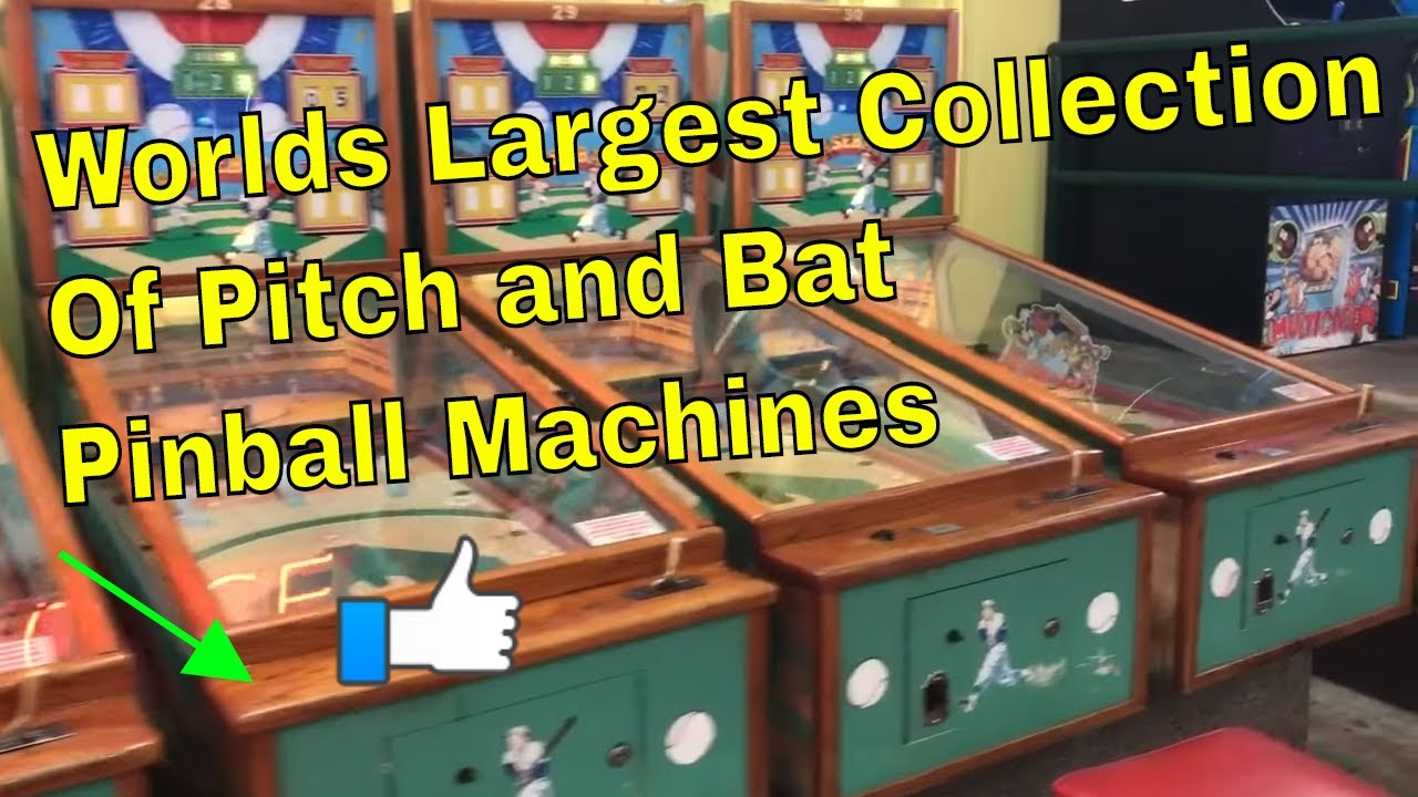 Worlds Largest Collection Of Pitch And Bat Pinball Machines