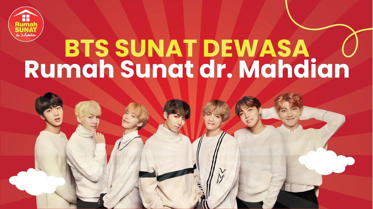 BTS Sunat dewasa Rumah Sunat dr. Mahdian
