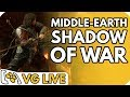 Middle-earth: Shadow of War - VG Live