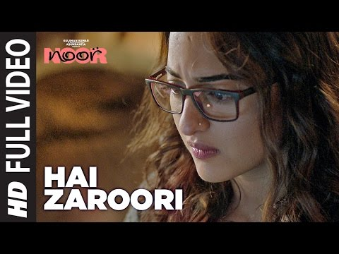 Hai Zaroori Song Lyrics From Noor