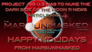 HAPPY HOLIDAYS FROM MARS UNMASKED -And Cool moon story !!