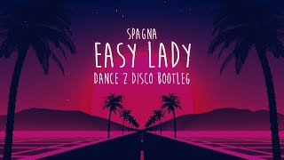 Spagna - Easy Lady (Dance 2 Disco Bootleg) (Official Lyric Video)