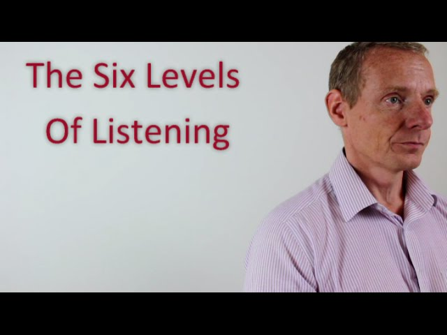 The Six Levels Of Listening