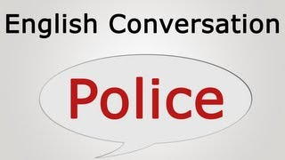 learn english conversation: Police
