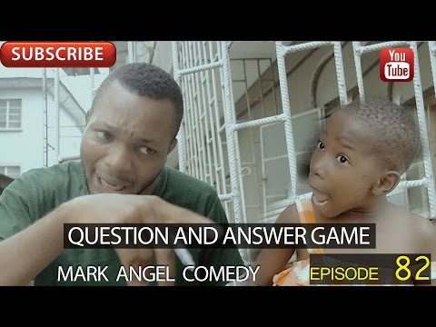 Video (skit): Mark Angel Comedy – Question and Answer Game (Episode 82)
