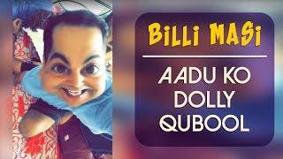 Billi Masi - Aadu Ko Dolly Qubool Hai | Gaurav Gera