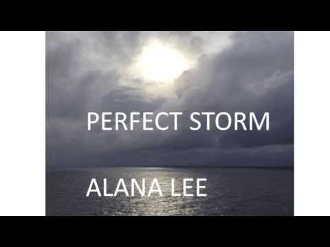Alana Lee  Perfect Storm With Lyrics