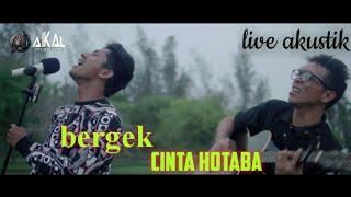 Bergek Cinta Hotaba Live Akustik