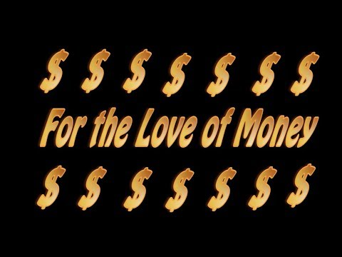 """""""For the Love of Money"""" (2018)"""