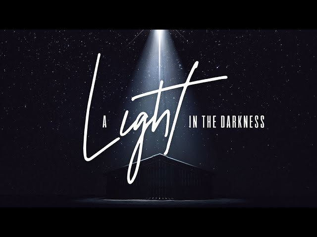 A Light in the Darkness - Sunday, December 20, 2020