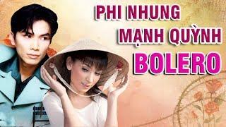 BOLERO PHI NHUNG MẠNH QUỲNH SONG CA 2019 - NHẠC BOLERO CHỌN LỌC HAY NHẤT 2019