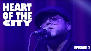 Boarded Up Music Series - Heart of the City | Ep. 2