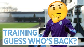 Guess Who's Back? | Training | Man City