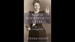 Maria Woodworth-Etter // The Signs and Wonders // Ministry Series // Blog