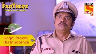 Your Favorite Character | Gogol Proves His Innocence | Partners Double Ho Gayi Trouble